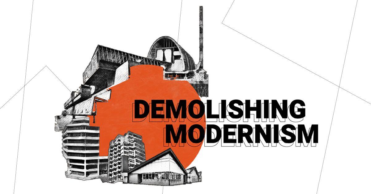 Demolishing Modernism