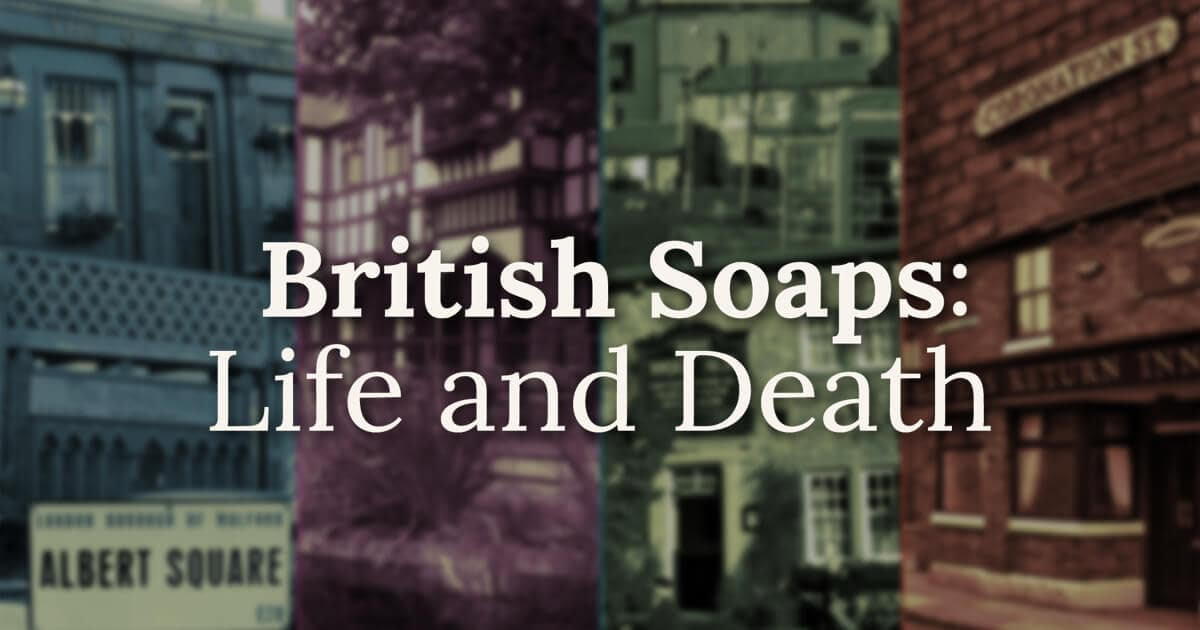 British Soaps: Life and Death