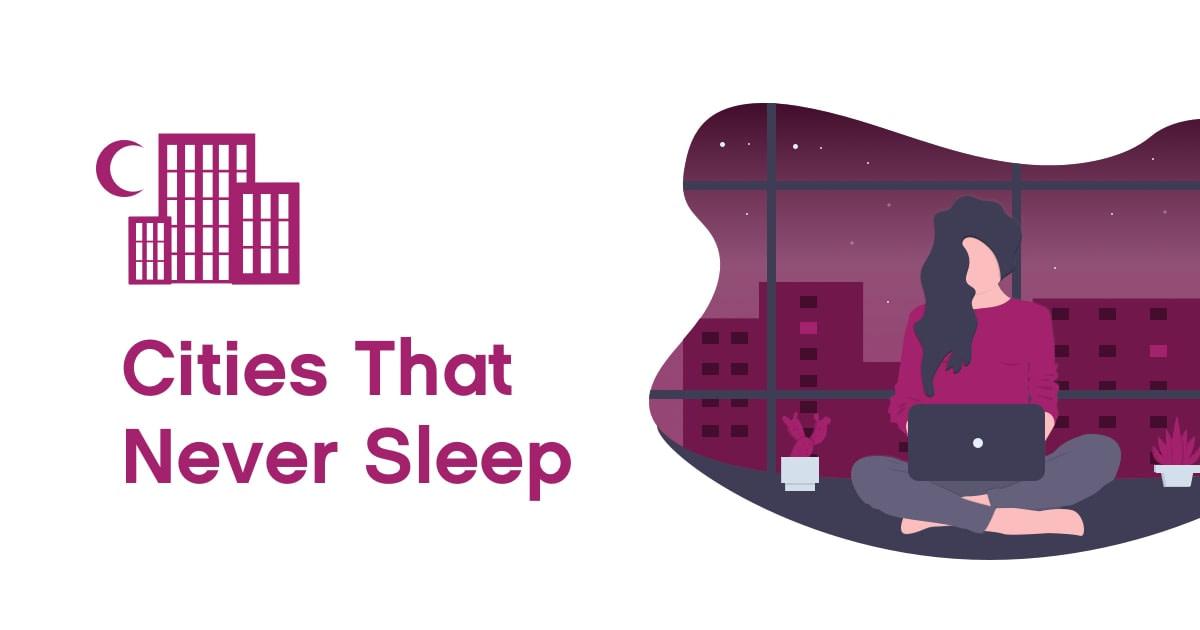 Cities That Never Sleep